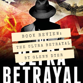 The Ultra Betrayal by Glenn Dyer (Review)