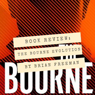 The Bourn Evolution by Brian Freeman - Book Review