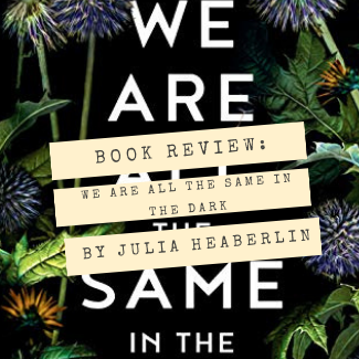 We Are All the Same in the Dark Book Review